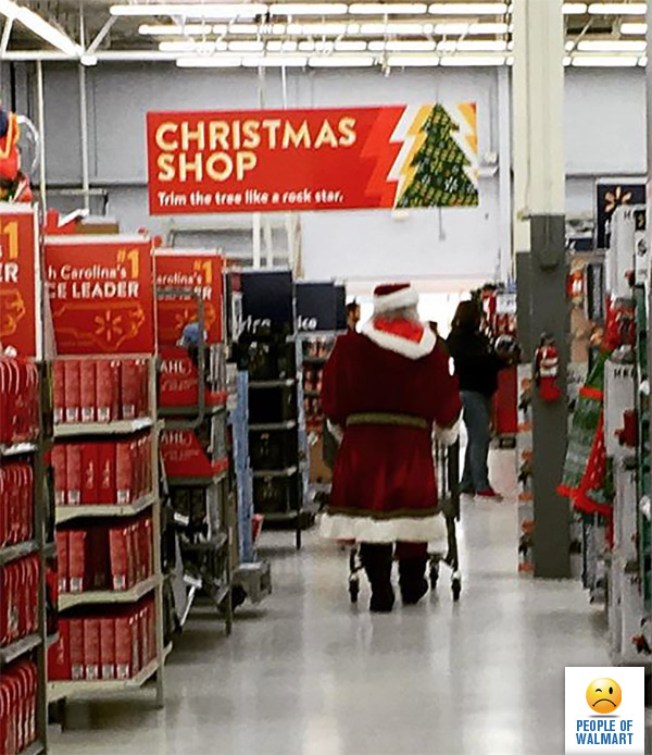 Don't judge Santa when you know damn well you'll find yourself at Walmart in the next few days doing some last minute Christmas shopping yourself.